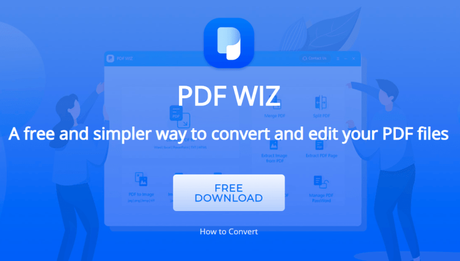 PDF Wiz – Simpler Way to Convert and Edit Your PDF Files