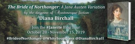 THE BRIDE OF NORTHANGER BY DIANA BIRCHALL: BLOG TOUR LAUNCH