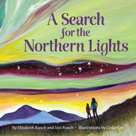 Pre-Order: A Search for the Northern Lights Hardcover, Signed by Cedar Lee – Available April 14, 2020