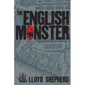 Book Review – The English Monster by Lloyd Shepherd