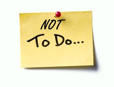 Want to be more effective? 20 tips to Create a 'Not-To-Do' List
