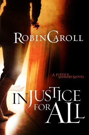 Injustice for All by Robin Caroll: Book Review