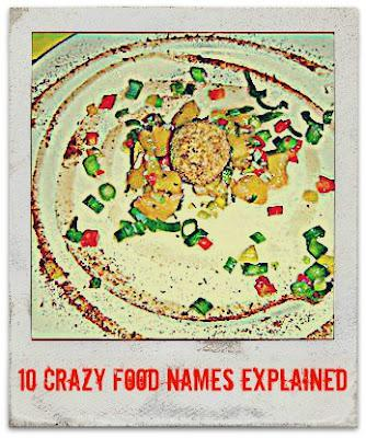 10 Crazy Food Names Explained