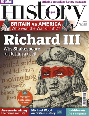 READING ABOUT RICHARD III ON BBC HISTORY MAGAZINE ( MAY ISSUE)