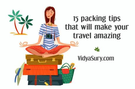 15 packing tips that will make your travel amazing