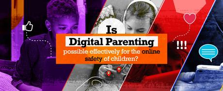 Is Digital Parenting Possible Effectively for the Online Safety of Children?