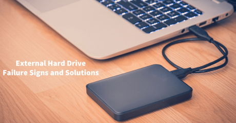 Common signs of External Hard Drive Failure and its Solution