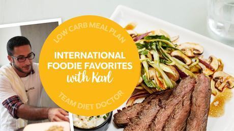 Low-carb meal plan: Karl's international foodie favorites