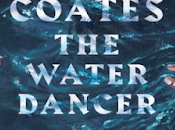 Water Dancer Ta-Nehesi Coates