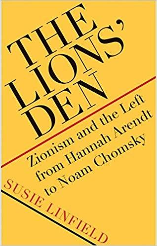 Book Review: The Lions' Den: Zionism from the Left from Hannah Arendt to Noam Chomsky
