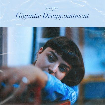 Lande Hekt (Muncie Girls) – 'Gigantic Disappointment' EP review