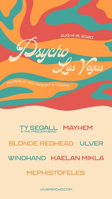 PSYCHO LAS VEGAS 2020: First Round Of Artists Announced Including Ty Segall & The Freedom Band, Mayhem, Ulver, Windhand, Blonde Redhead, And More; Tickets On Sale Now!