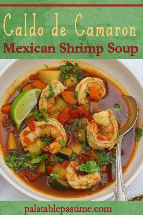 Caldo de Camaron (Mexican Shrimp Soup)