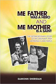 Eamonn Sheridan's Interview – Author of Me Father Was A Hero And Me Mother Is A Saint