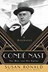 Condé Nast: The Man and His Empire -- A Biography