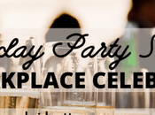 Holiday Party Style Workplace Celebrations