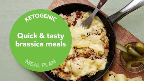New keto meal plan: Quick and tasty brassica meals