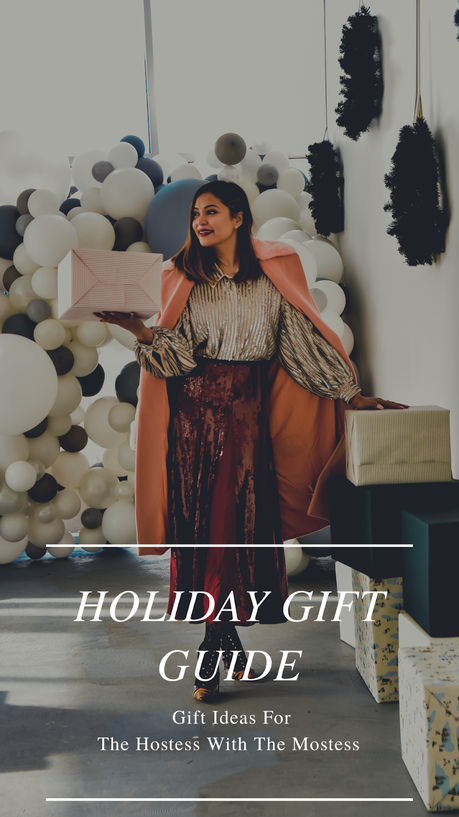 holiday gift guide, fashion , style, hostess with the mostess , myriad musings, saumya shiohare