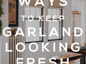 Ways Keep Garland Fresh Longer