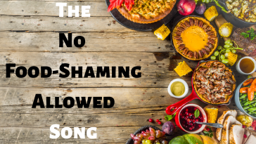 Telling Food-Shamers to Take a Hike – In Song