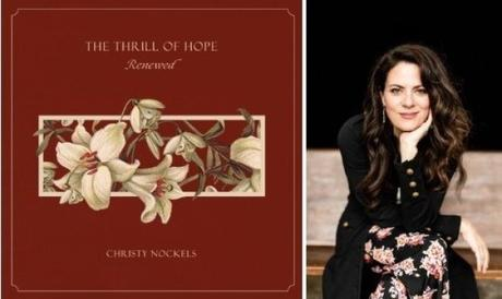 CHRISTY NOCKELS RELEASES THE THRILL OF HOPE RENEWED  CHRISTMAS ALBUM!