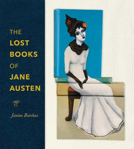 JANINE BARCHAS, THE LOST BOOKS OF JANE AUSTEN