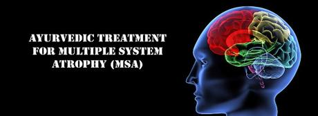 Ayurvedic Treatment For Multiple System Atrophy (MSA)