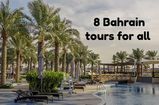 8 Bahrain tours for all