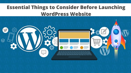 18 Essential Things to Consider Before Launching WordPress Website