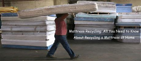 Mattress Recycling: All You Need to Know About Recycling a Mattress at Home