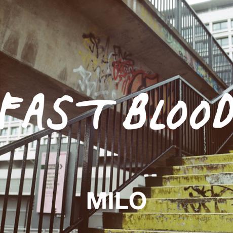 Fast Blood – 'Milo'