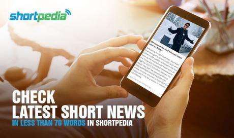 Shortpedia: The best mobile news application for the people who want to stay updated