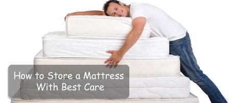 How to Store a Mattress With Best Care: Storing a Mattress Correctly