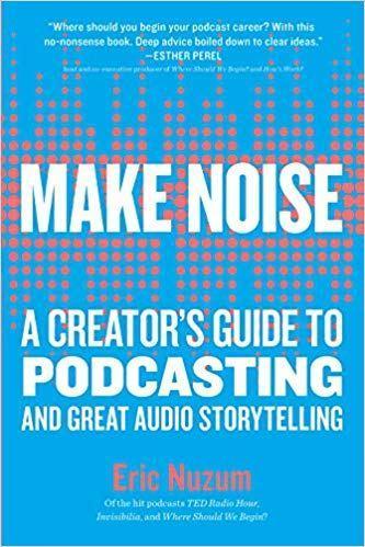Make Noise – Books on podcasting and storytelling