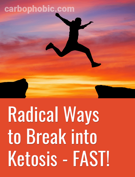 3 Radical Ways to Break into Ketosis