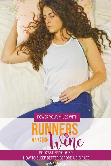 Runners Who Wine Episode 30: How to Sleep Better Before a Big Race