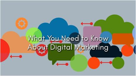 Essential Things You Need to Know About Digital Marketing