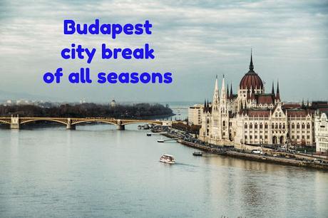 Budapest city break of all seasons