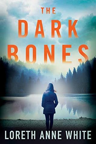 The Dark Bones by Loreth Anne White- Feature and Review