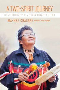Sheila Laroque reviews A Two-Spirit Journey: The Autobiography of a Lesbian Ojibwa-Cree Elder by Ma-Nee Chacaby