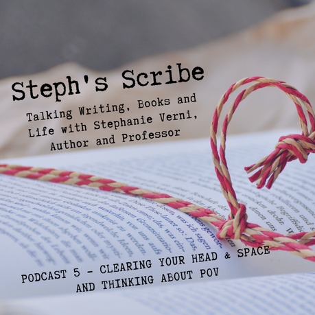 Podcast 5 – Clearing Your Head, Work Space, and Thinking About POV