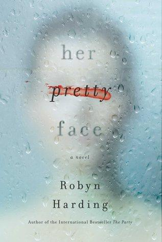 Her Pretty Face by Robyn Harding- Feature and Review