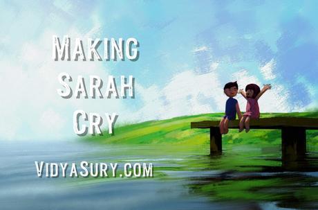 Making Sarah Cry