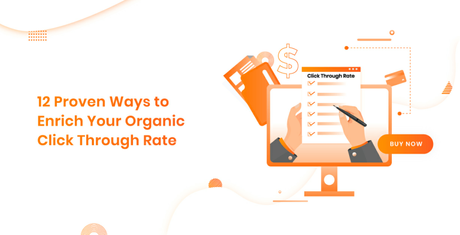 12+ Proven Ways to Improve Your Organic Click Through Rate (2020)