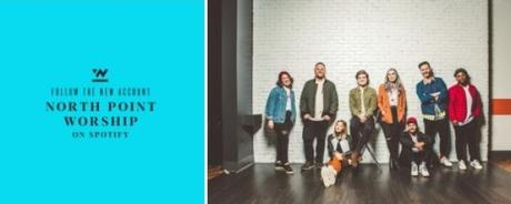 """North Point Worship Initiates Spotify """"Follow Day"""" Campaign; Releases New Music Feb. 21"""