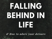 What When You're Falling Behind Life