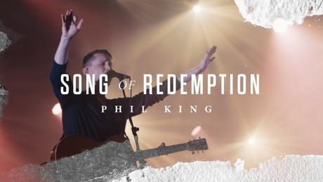 """Gateway Music Worship Leader Phil King Releases """"Song Of Redemption"""" Single / Video"""