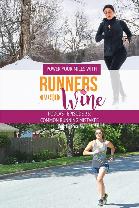 Runners Who Wine Episode 33: Common Running Mistakes