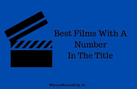 15 Best Films With a Number In The Title