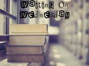 Waiting Wednesday!